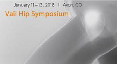 January 11 -13, 2018  | Avon, CO Vail Hip Symposium