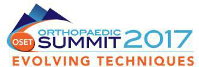 OSET Orthopaedic Summit 2017 Evolving Techniques